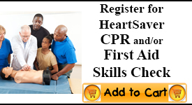 HeartSaver CPR and/or First Aid Skills Check